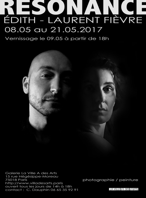"Exposition, Edith et Laurent Fièvre, ""RESONANCE"", du 8 mai au 21 mai 2017, à Paris"